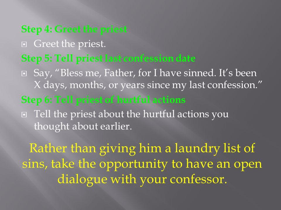 Step 4: Greet the priest  Greet the priest.