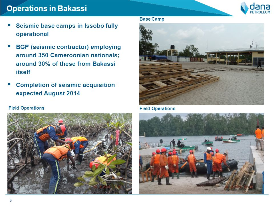 Operations in Bakassi  Seismic base camps in Issobo fully operational  BGP (seismic contractor) employing around 350 Cameroonian nationals; around 3