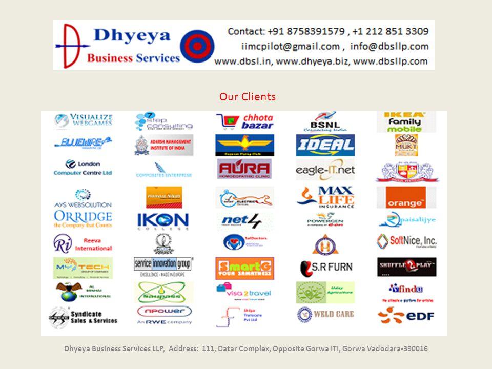 Dhyeya Business Services LLP, Address: 111, Datar Complex, Opposite Gorwa ITI, Gorwa Vadodara-390016 Our Clients