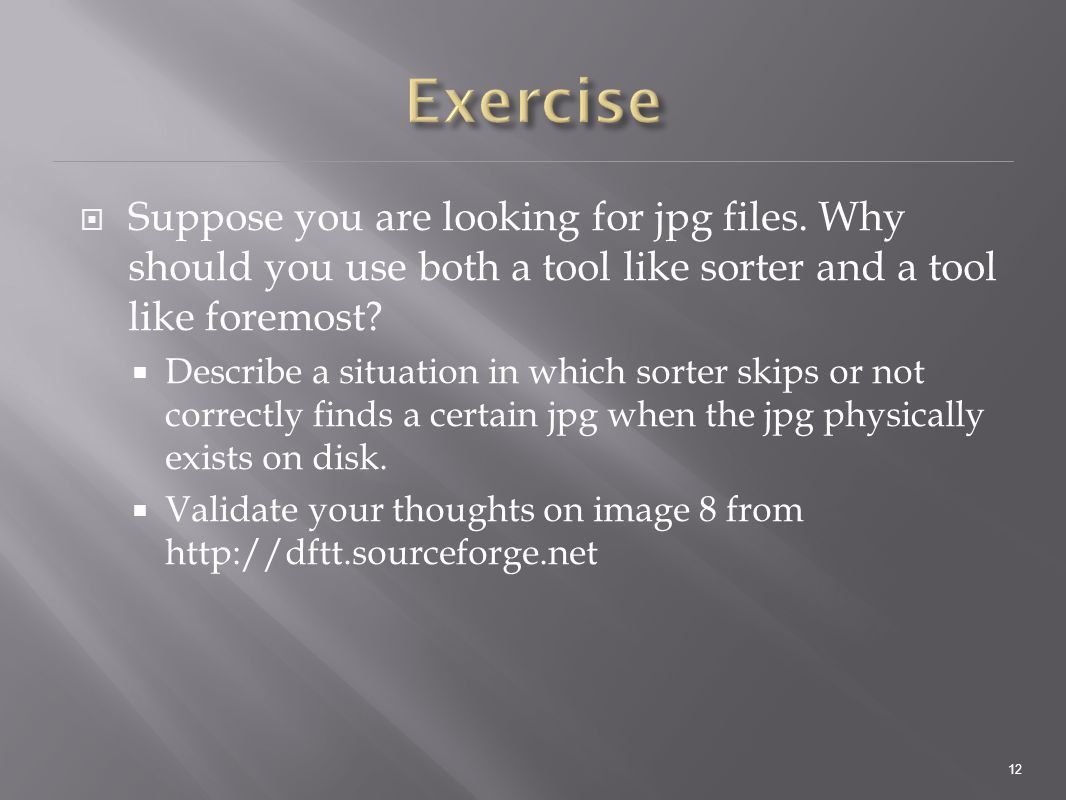  Suppose you are looking for jpg files.