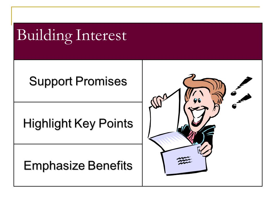 Building Interest Support Promises Highlight Key Points Emphasize Benefits