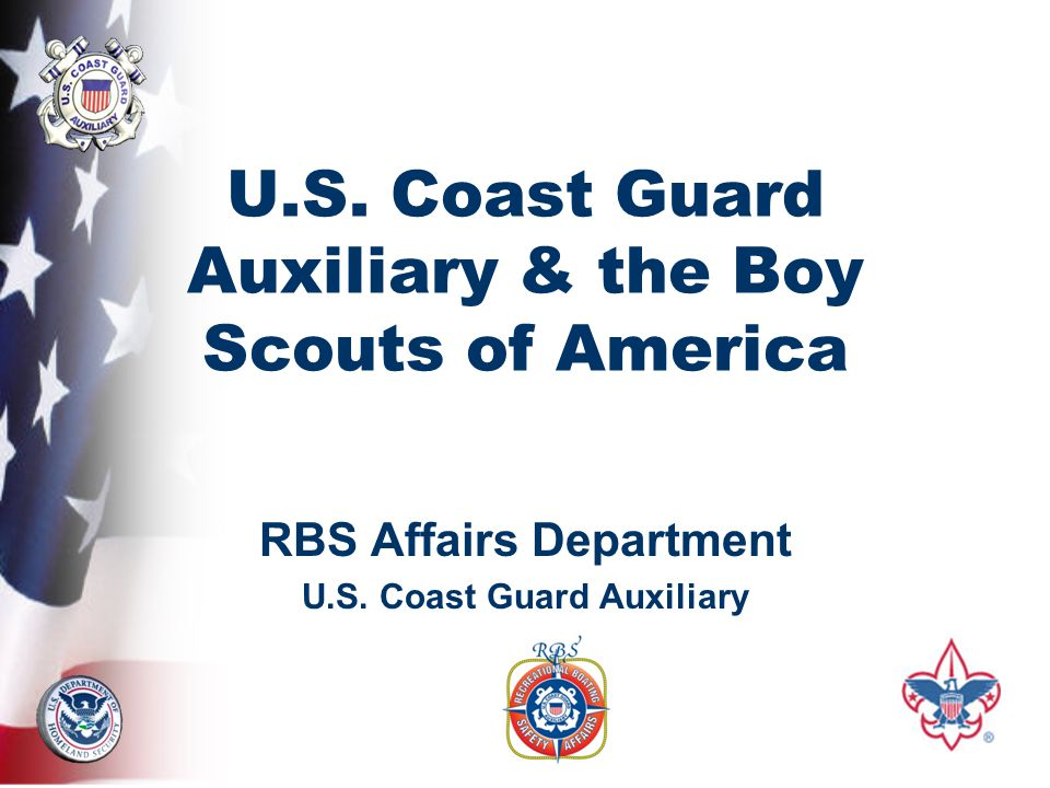 U.S. Coast Guard Auxiliary & the Boy Scouts of America RBS Affairs Department U.S.