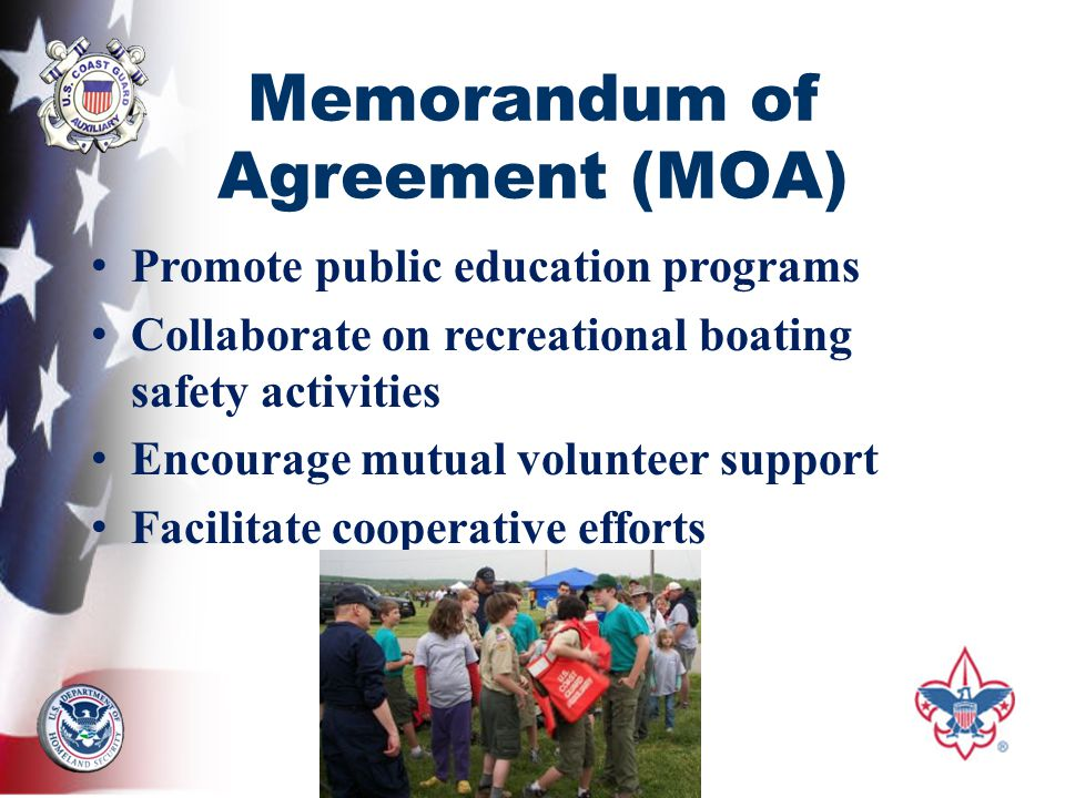 Memorandum of Agreement (MOA) Promote public education programs Collaborate on recreational boating safety activities Encourage mutual volunteer support Facilitate cooperative efforts