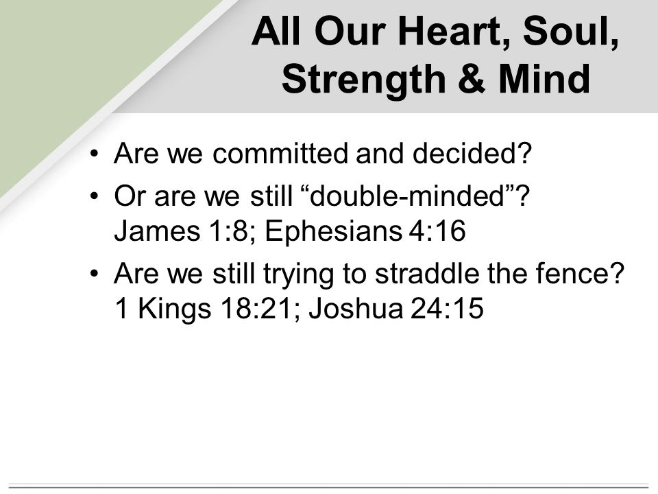 All Our Heart, Soul, Strength & Mind Are we committed and decided.