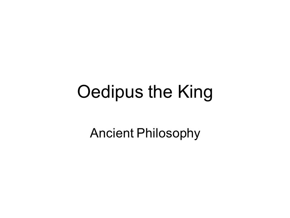 Oedipus the King Ancient Philosophy