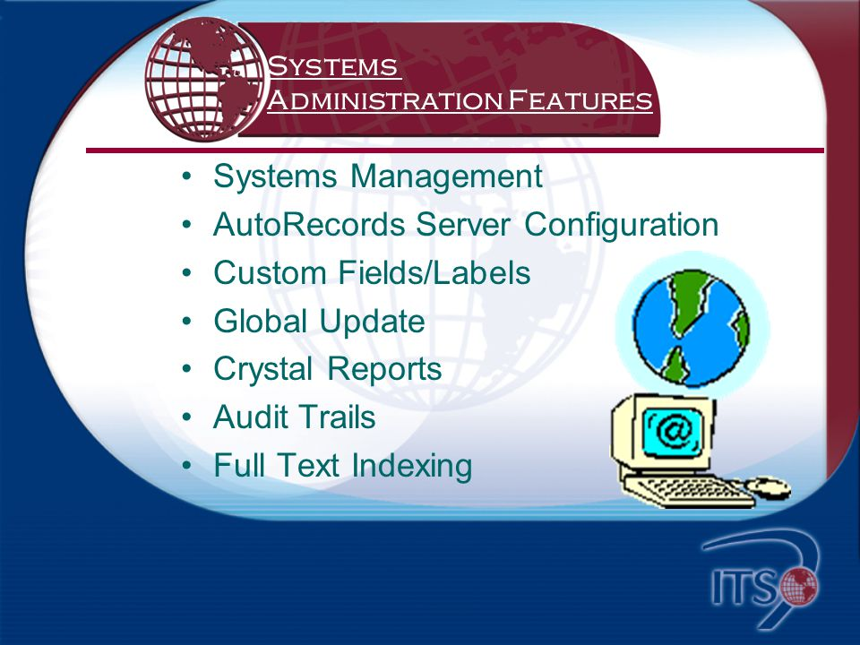 File Plan Management –Alpha/Block Numeric –Hierarchical Structure –Prefix, Section, File –Case/Subject Files –Folder/Doc Location –File Number Validation –File Restrictions Foremost Enterprise Version 2
