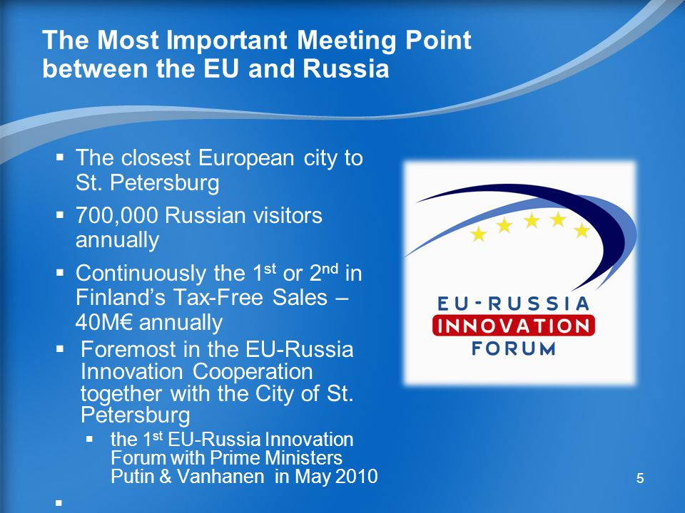 The Most Important Meeting Point between the EU and Russia  The closest European city to St.