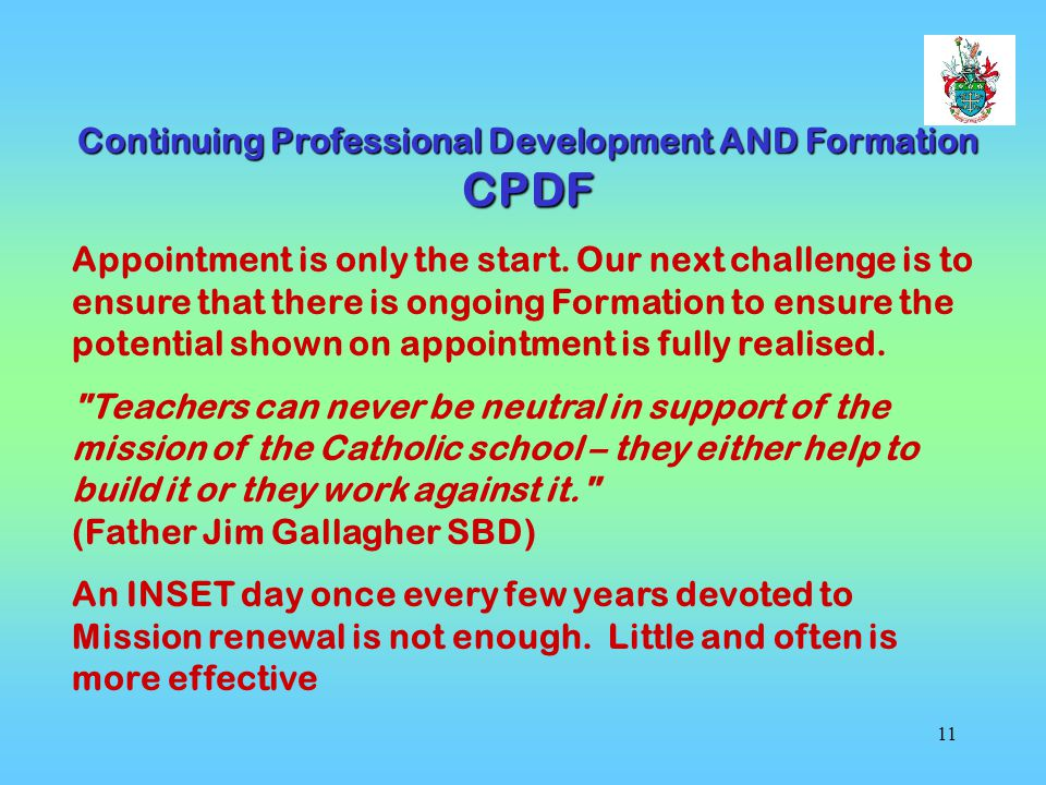 11 Continuing Professional Development AND Formation CPDF Appointment is only the start.