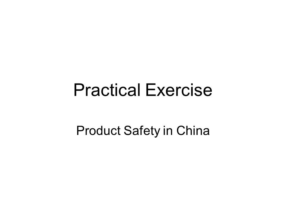 Practical Exercise Product Safety in China