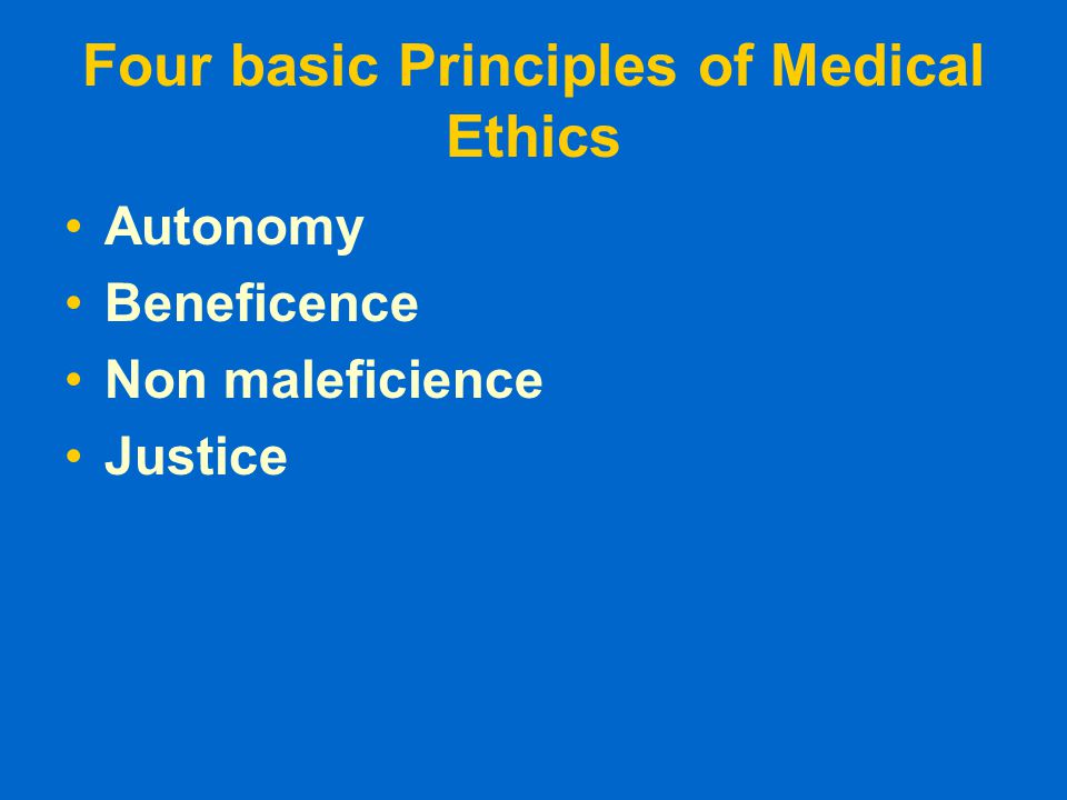 Autonomy Patient has freedom of thought, intention and action when making decisions regarding health care procedures For a patient to make a fully informed decision, she/he must understand all risks and benefits of the procedure and the likelihood of success.