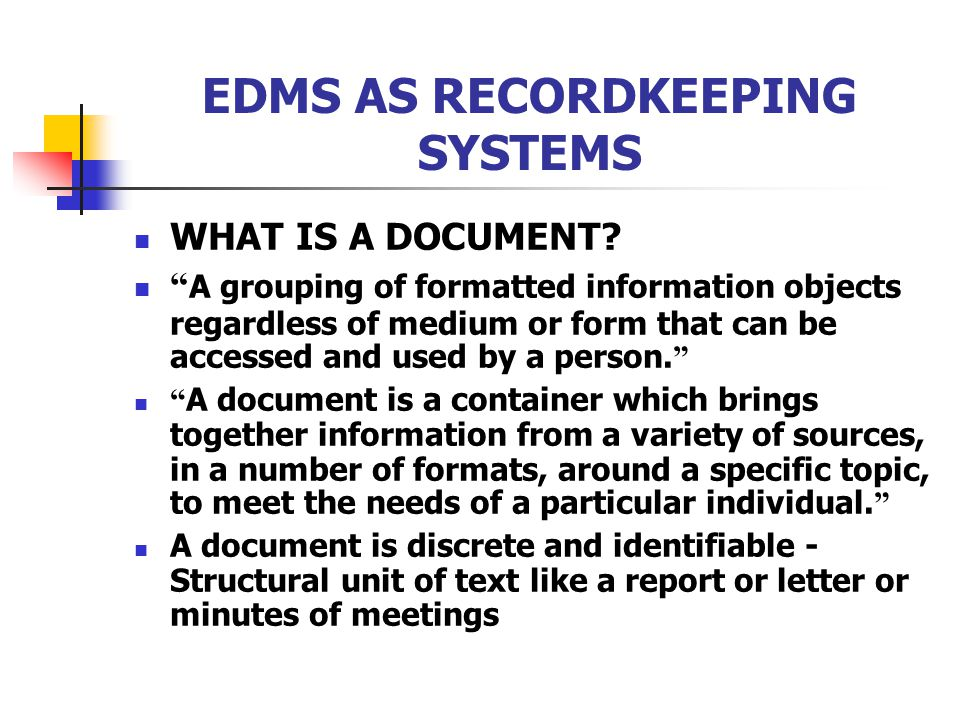 EDMS AS RECORDKEEPING SYSTEMS WHAT IS A DOCUMENT.
