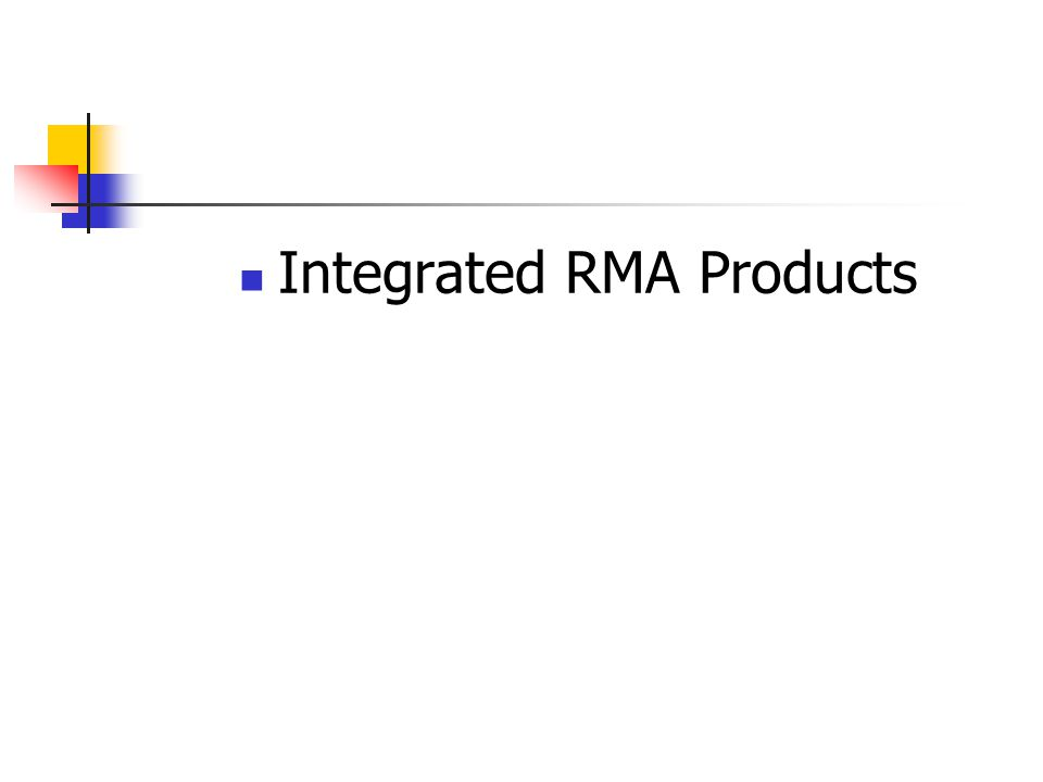 Integrated RMA Products