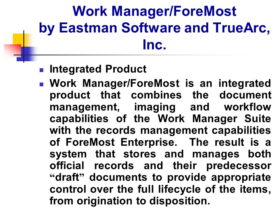 Work Manager/ForeMost by Eastman Software and TrueArc, Inc.