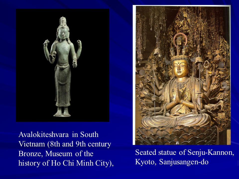 Avalokitesvara  Originally a minor figure in some major Mahayana scriptures such as the Vimalakirti Sutra  Figured prominently in the Huayan Sutra and the Lotus Sutra.