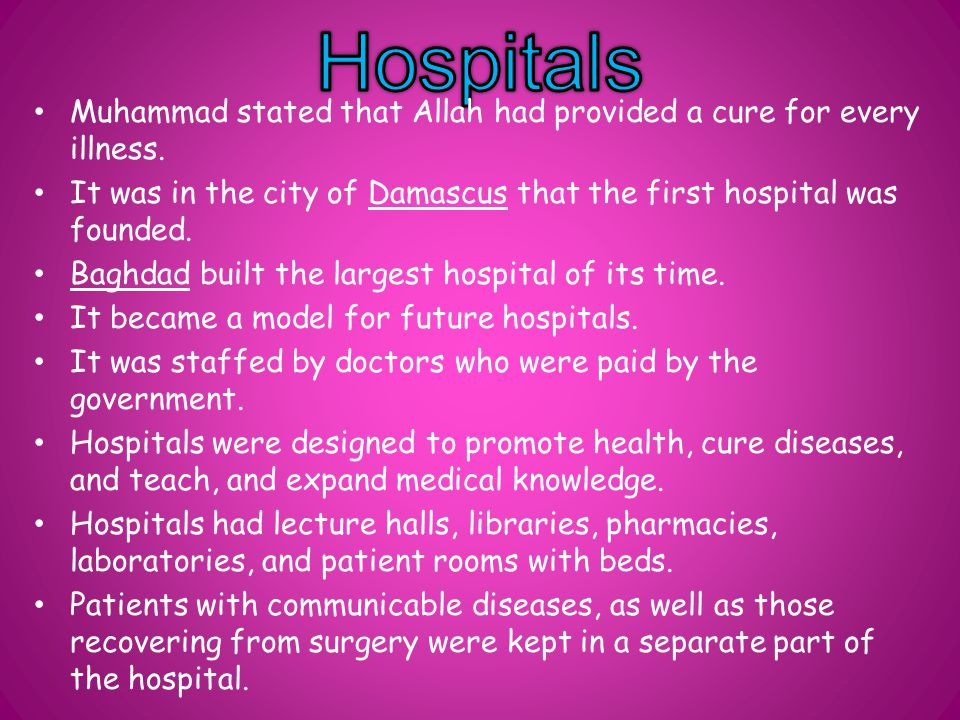 Muhammad stated that Allah had provided a cure for every illness.
