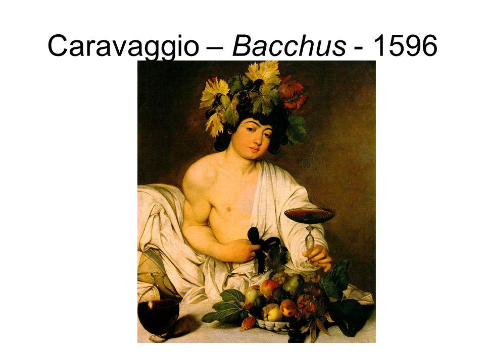 Caravaggio – Bacchus - 1596