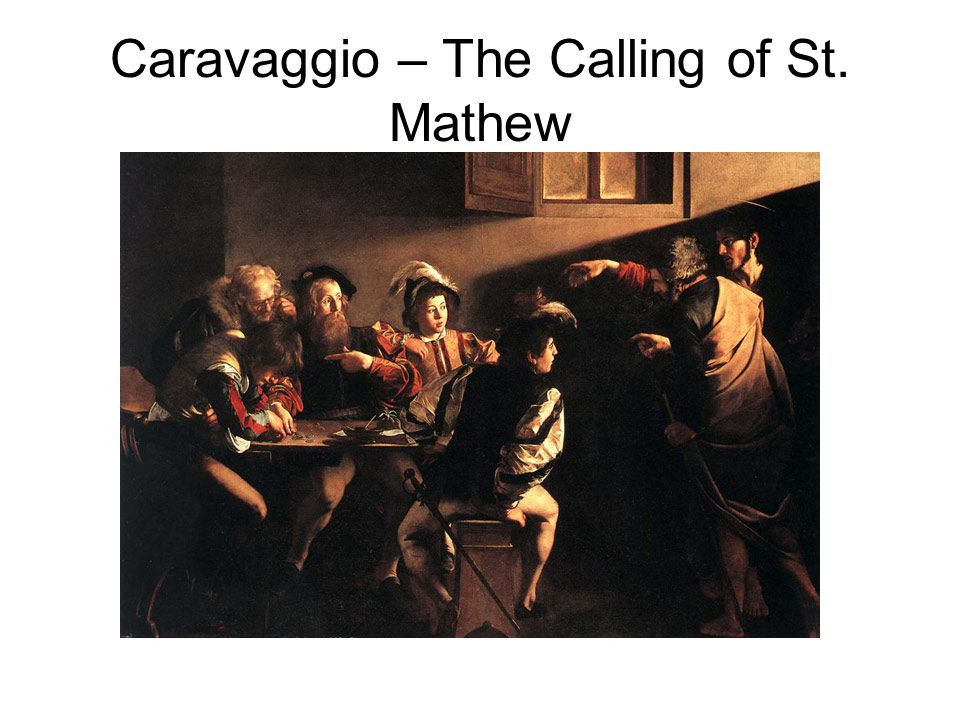 Caravaggio – The Calling of St. Mathew