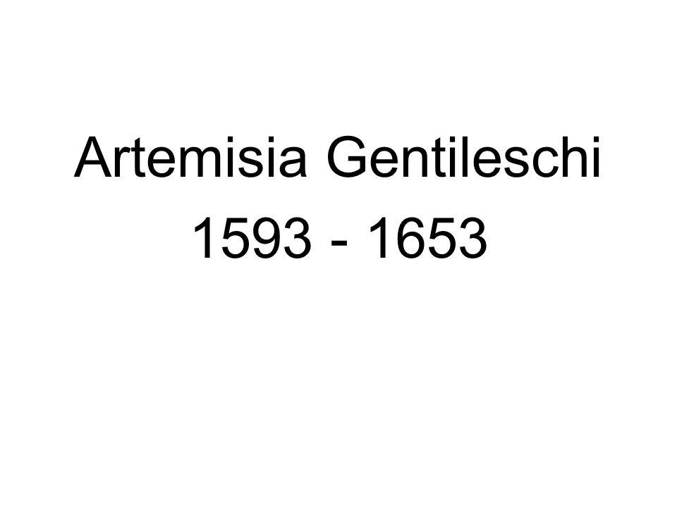 Artemisia Gentileschi 1593 - 1653