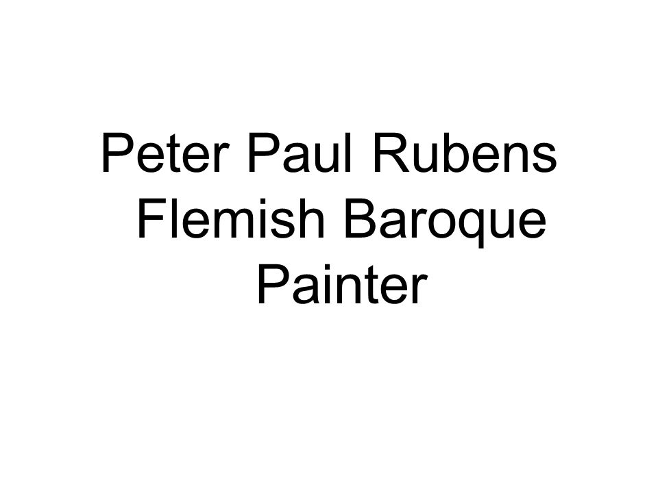 Peter Paul Rubens Flemish Baroque Painter
