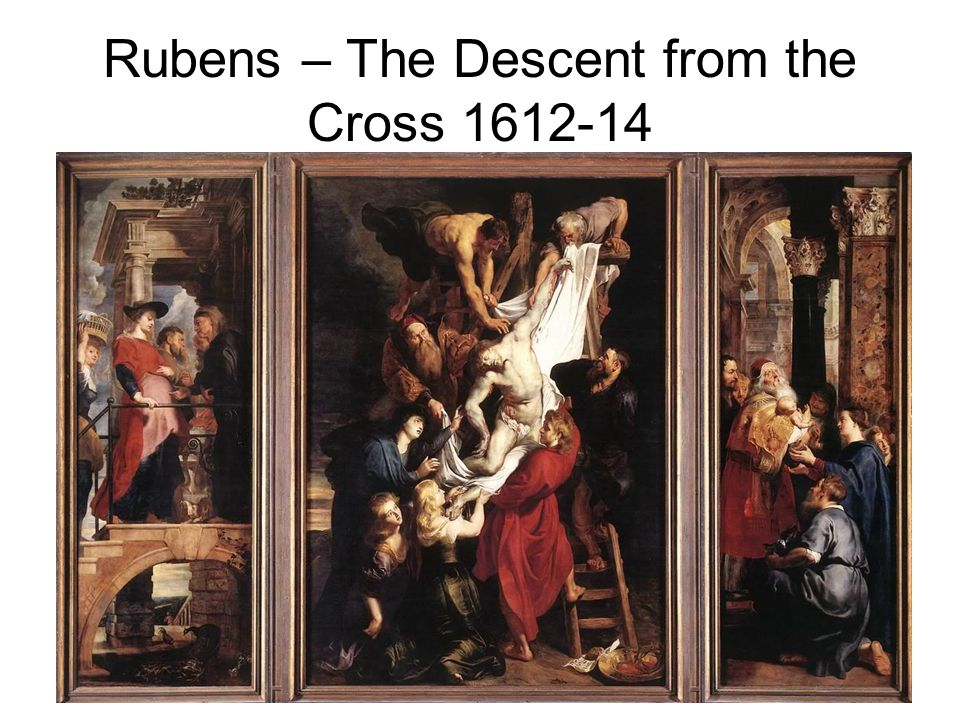 Rubens – The Descent from the Cross 1612-14