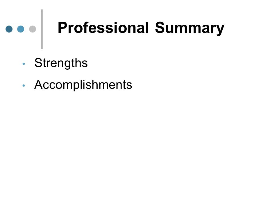 Professional Summary Strengths Accomplishments