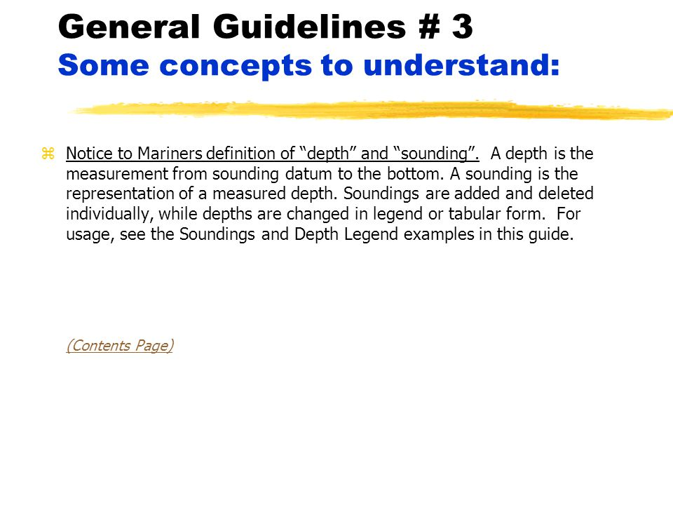 General Guidelines # 3 Some concepts to understand: zNotice to Mariners definition of depth and sounding .