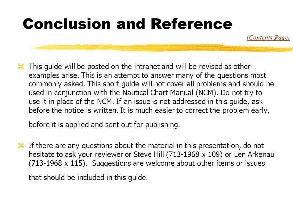 Conclusion and Reference zThis guide will be posted on the intranet and will be revised as other examples arise.