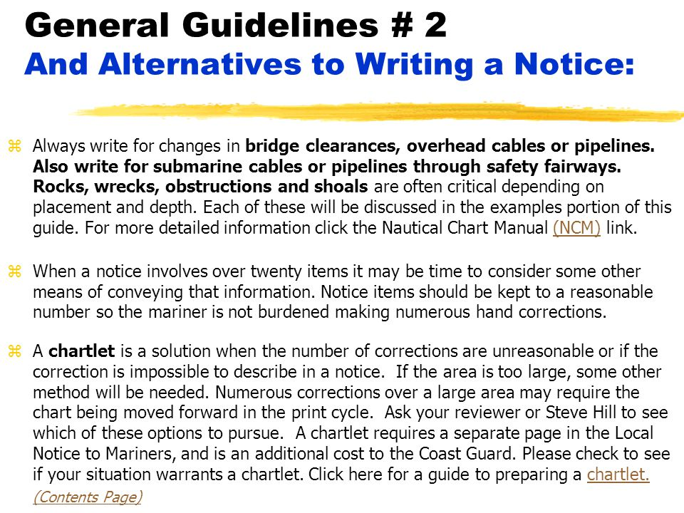 General Guidelines # 2 And Alternatives to Writing a Notice: zAlways write for changes in bridge clearances, overhead cables or pipelines.