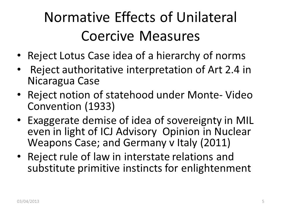 Normative Effects of Unilateral Coercive Measures Reject Lotus Case idea of a hierarchy of norms Reject authoritative interpretation of Art 2.4 in Nic