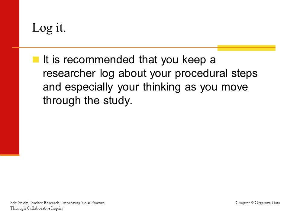 Chapter 8: Organize Data Log it.