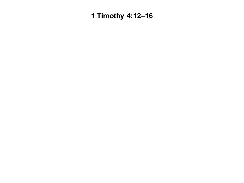 1 Timothy 4:12–16