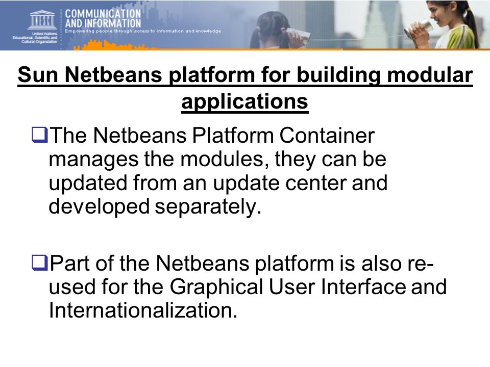 Sun Netbeans platform for building modular applications  The Netbeans Platform Container manages the modules, they can be updated from an update center and developed separately.