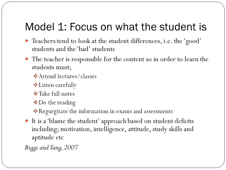 Model 1: Focus on what the student is Teachers tend to look at the student differences, i.e.