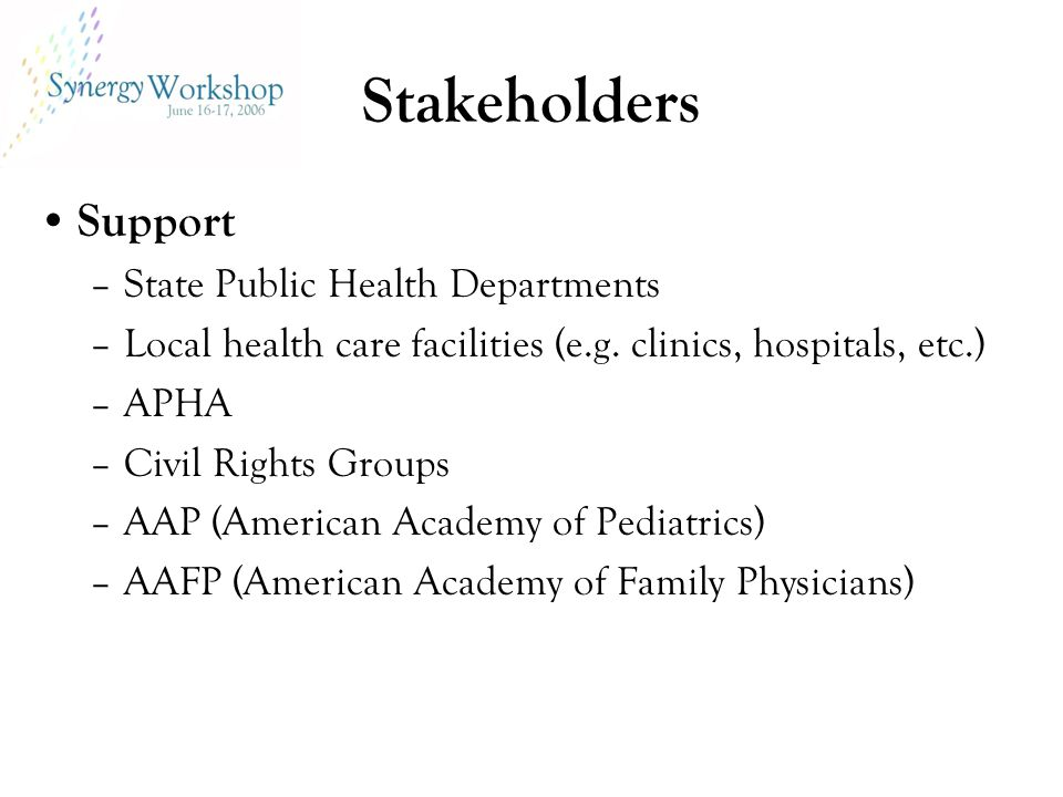 Stakeholders Support –State Public Health Departments –Local health care facilities (e.g.