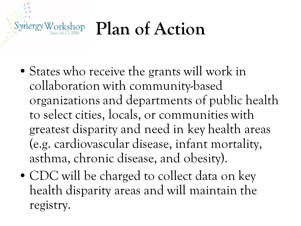 Plan of Action States who receive the grants will work in collaboration with community-based organizations and departments of public health to select
