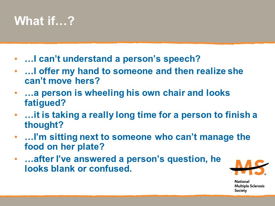 What if…. …I can't understand a person's speech.