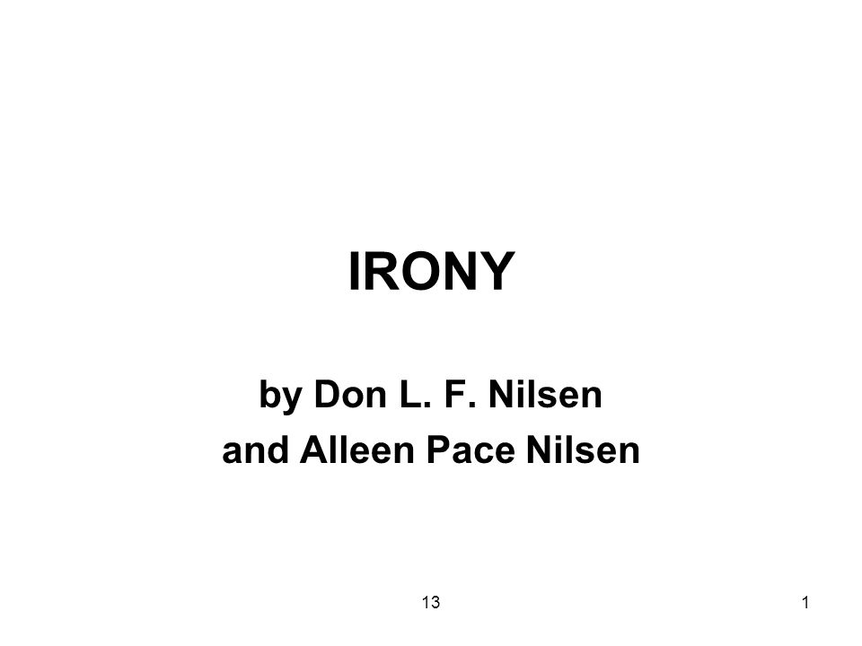131 IRONY by Don L. F. Nilsen and Alleen Pace Nilsen