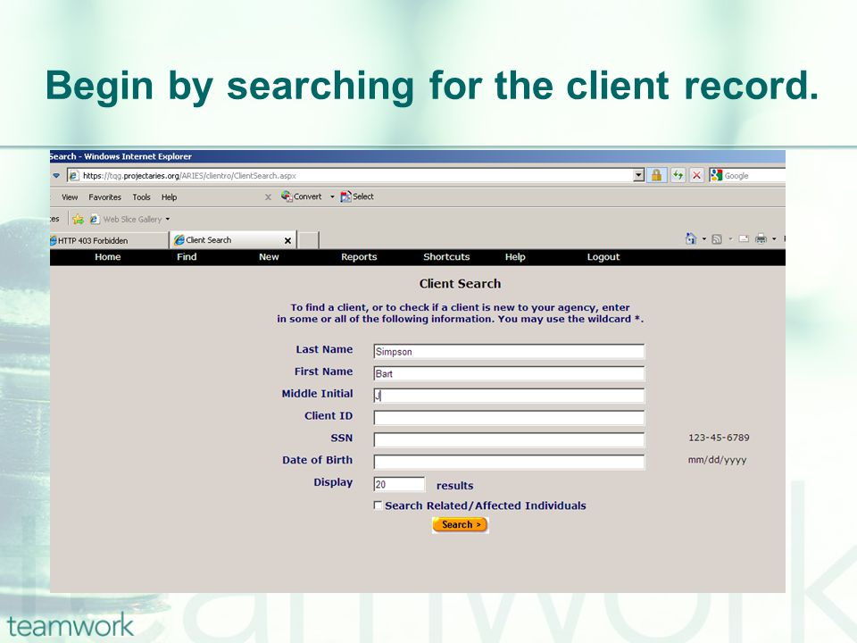 Begin by searching for the client record.