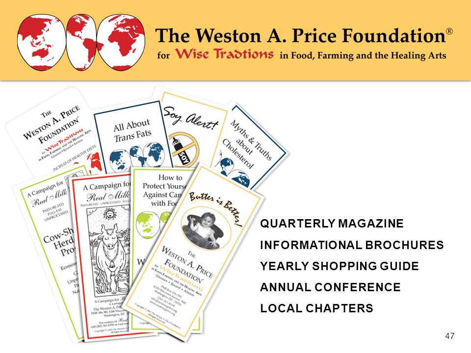 QUARTERLY MAGAZINE INFORMATIONAL BROCHURES YEARLY SHOPPING GUIDE ANNUAL CONFERENCE LOCAL CHAPTERS 47
