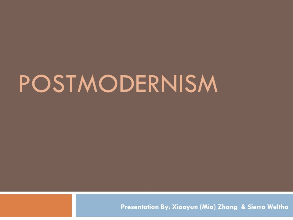Postmodernism Defined The rejection of the scientific canon, of the idea there there can be a single coherent rationality or that reality has a unitary nature that can be definitively observed or understood