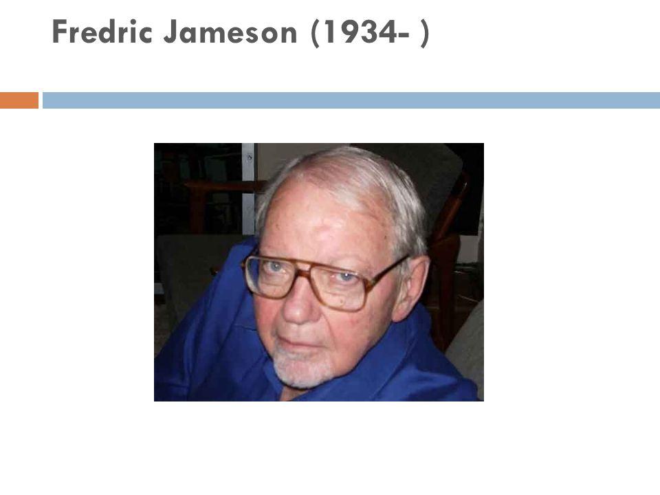 Fredric Jameson (1934- )