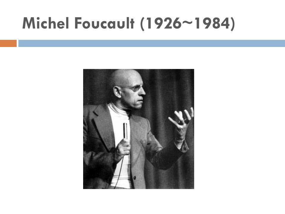 Michel Foucault (1926~1984)