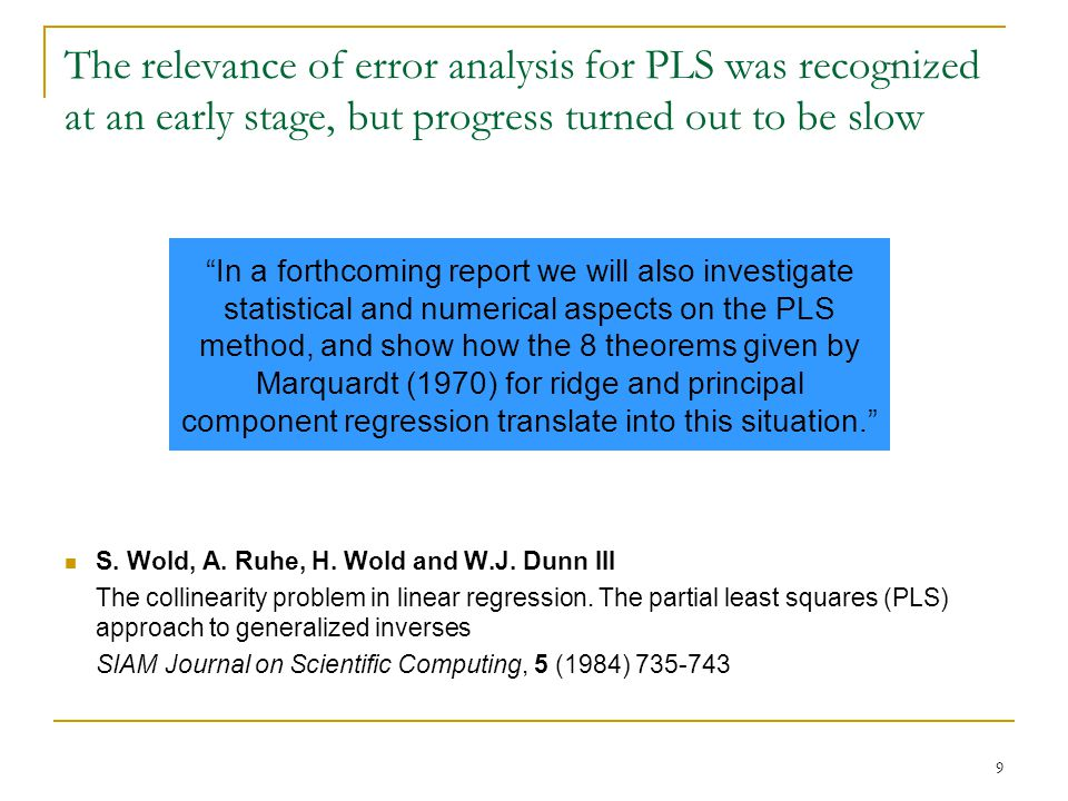 9 The relevance of error analysis for PLS was recognized at an early stage, but progress turned out to be slow S.