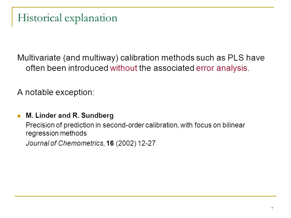 8 Journal of Chemometrics 2003 Kowalski prize for best theoretical paper Marie Linder Rolf Sundberg