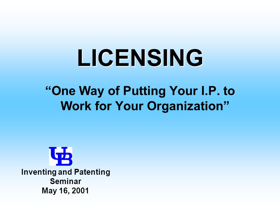 Factors in Valuing a License Protection –Nature & protection offered to licensees –Infringement enforcement Exclusivity: vs : Non-exclusivity –Field-of-use –Field-of-area Utility/Advantage –Usefulness technology confers –Amount of advantage