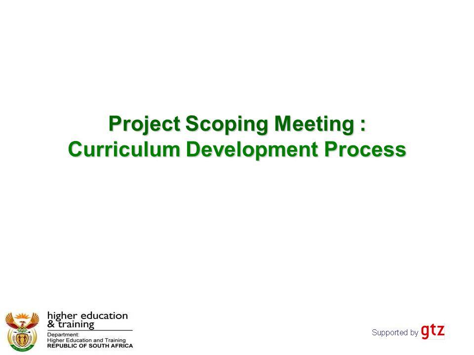 Project Scoping Meeting : Curriculum Development Process Project Scoping Meeting : Curriculum Development Process