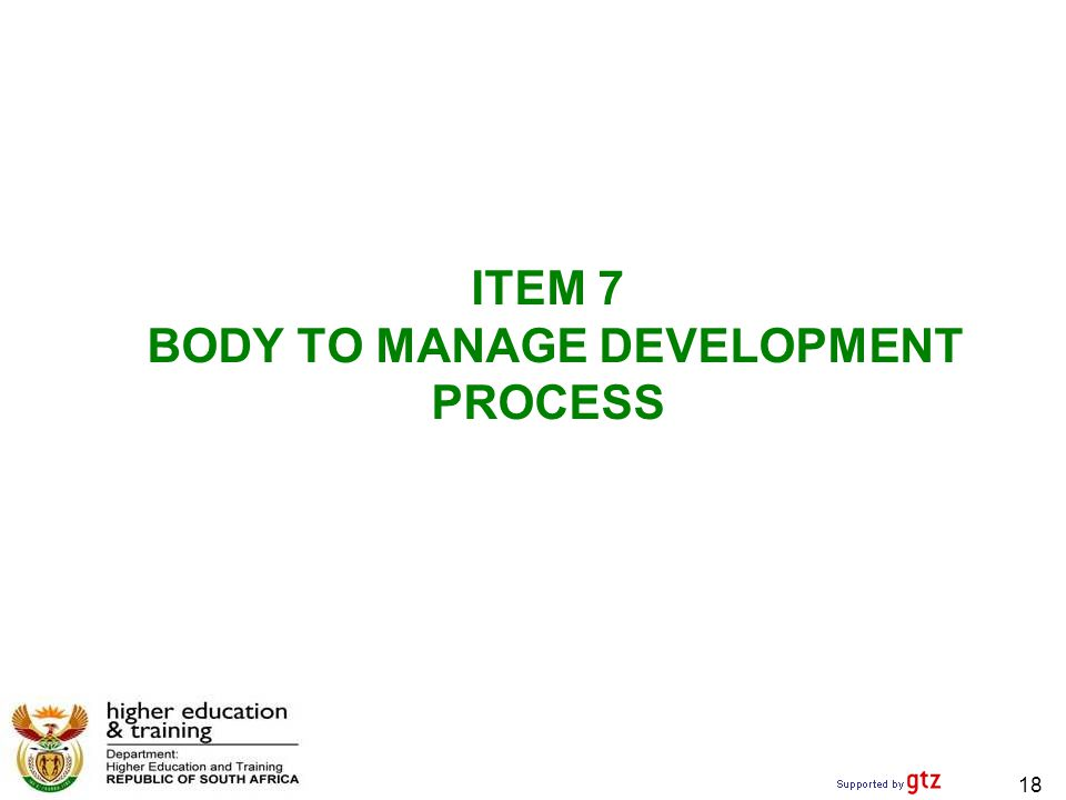 ITEM 7 BODY TO MANAGE DEVELOPMENT PROCESS 18