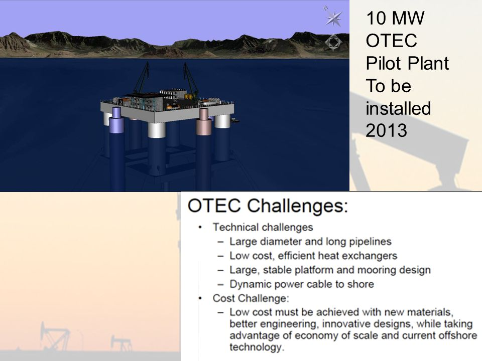 10 MW OTEC Pilot Plant To be installed 2013