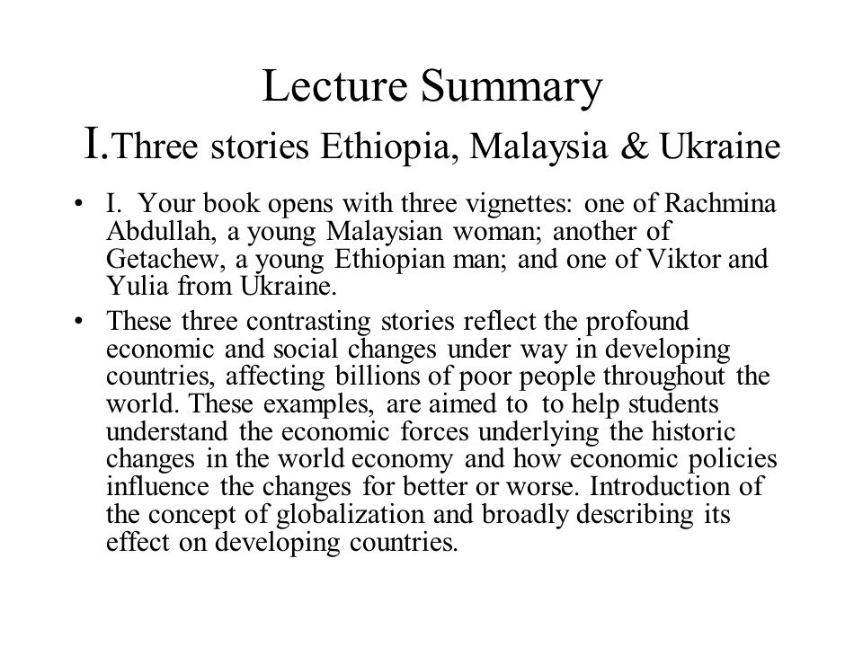 Lecture Summary I. Three stories Ethiopia, Malaysia & Ukraine I. Your book opens with three vignettes: one of Rachmina Abdullah, a young Malaysian wom