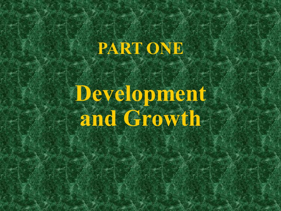 Part One PART ONE Development and Growth